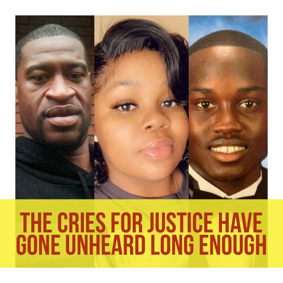 image of George Floyd and Breonna Taylor and Ahmaud Arbery Captioned The cries for justice have gone unheard